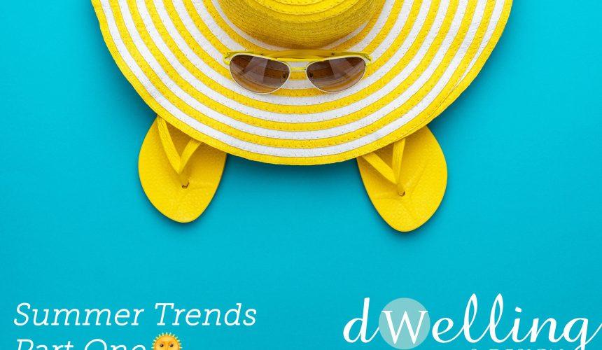 Summer Trends – Part 1