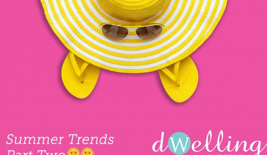 Summer Trends – Part 2