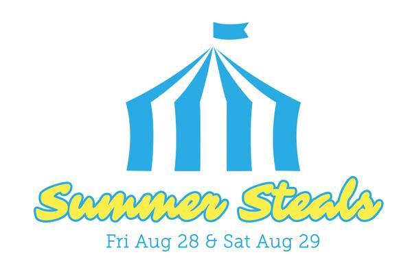 Summer Steals | Fri, Aug. 28 & Sat., Aug. 29